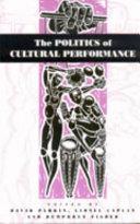 The Politics of Cultural Performance