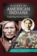 History of American Indians: Exploring Diverse Roots