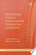 Reforming China's State-owned Enterprises and Banks