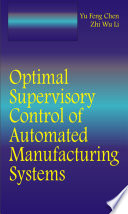 Optimal Supervisory Control Of Automated Manufacturing Systems Book PDF