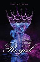 How to Drink Like a Royal [Pdf/ePub] eBook