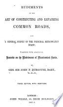 Rudiments of the Art of Constructing & Repairing Common Roads