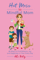 Pdf Hot Mess to Mindful Mom