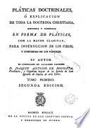 Platicas doctrinales o explicación de toda la doctrina christiana, 1