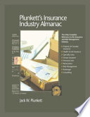 """Plunkett's Insurance Industry Almanac 2008: Insurance Industry Market Research, Statistics, Trends and Leading Companies"" by Jack W. Plunkett"