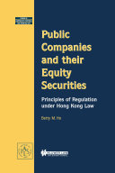 Public Companies and Their Equity Securities Principles of Regulation under Hong Kong