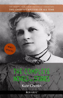 Kate Chopin: The Complete Novels and Stories