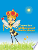 Queen Bee Mathematical and the Number Garden