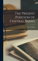 The Present Position of Central Banks