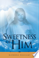 Sweetness of Him