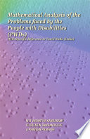 Mathematical Analysis of the Problems Faced by the People with Disabilities (PWDs) / With Specific Reference to Tamil Nadu (India)