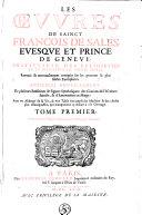 Les Oeuvres de Sainct François de Sales, evesque et prince de Geneve, ... ebook