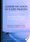 Communication as a Life Process  Volume Two Book PDF
