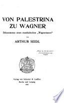 Wagneriana: Von Palestrina zu Wagner