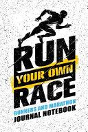 Run Your Own Race Runners and Marathon Journal Notebook