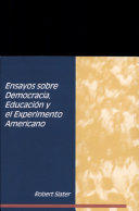 Ensayos sobre democracia, educación y el experimento americano