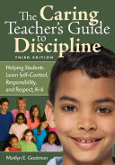 The Caring Teacher s Guide to Discipline