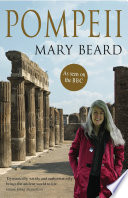 """Pompeii: The Life of a Roman Town"" by Mary Beard"
