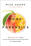 Food Forensics: The Hidden Toxins Lurking in Your Food and How You ...