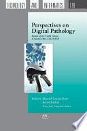 Perspectives on Digital Pathology
