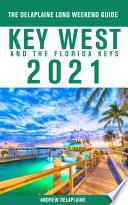 Key West   The Florida Keys   The Delaplaine 2021 Long Weekend Guide
