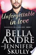 Unforgettable In Love  The Maverick Billionaires  Book 7