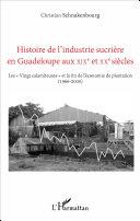 Pdf Histoire de l'industrie sucrière en Guadeloupe aux XIXe et XXe siècles Telecharger