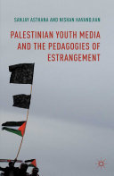 Palestinian Youth Media and the Pedagogies of Estrangement [Pdf/ePub] eBook