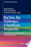 Big Data  Big Challenges  A Healthcare Perspective Book