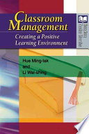 """Classroom Management: Creating a Positive Learning Environment"" by Ming-tak Hue, Wai-shing Li"