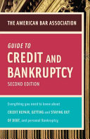 The American Bar Association Guide to Credit and Bankruptcy