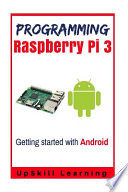 Guide to Raspberry Pi 3 and Android Development