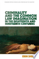 Criminality and the Common Law Imagination in the 18th and 19th Centuries