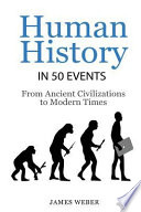 History: Human History in 50 Events