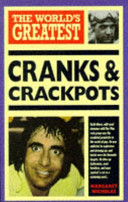 The World S Greatest Cranks And Crackpots