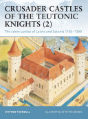 Crusader Castles of the Teutonic Knights  2