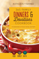 365 Family Dinners and Devotions Cookbook