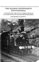 The Railway Enthusiast s Encyclopedia