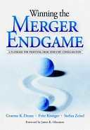Pdf Winning the Merger Endgame: A Playbook for Profiting From Industry Consolidation Telecharger