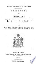 """The Logic of Holyoake's """"Logic of Death""""; Or, why the Atheist Should Fear to Die"""