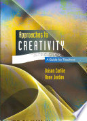 Approaches To Creativity A Guide For Teachers Book PDF