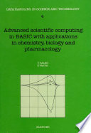 Advanced Scientific Computing in BASIC with Applications in Chemistry, Biology and Pharmacology
