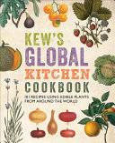 Kew s Global Kitchen Cookbook