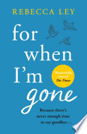 For When I m Gone Book