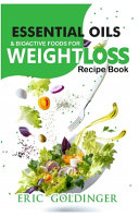 Essential Oils And Bioactive Foods For Weight Loss Book PDF