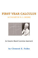 First Year Calculus as Taught by R  L  Moore  An Inquiry Based Learning Approach