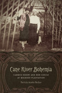 link to Cane River Bohemia : Cammie Henry and her circle at Melrose Plantation in the TCC library catalog