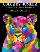 Color By Number Adult Coloring Book Stress Free Coloring