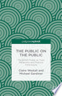 The Public on the Public  : The British Public as Trust, Reflexivity and Political Foreclosure
