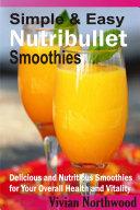 Simple   Easy Nutribullet Smoothies